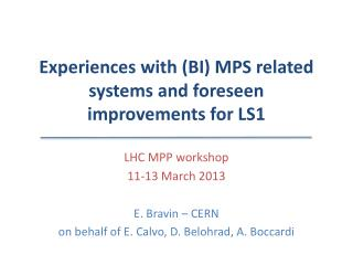Experiences with  (BI) MPS  related systems and foreseen improvements for LS1