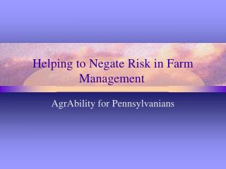 Helping to Negate Risk in Farm Management