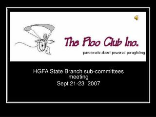 HGFA State Branch sub-committees meeting Sept 21-23  2007