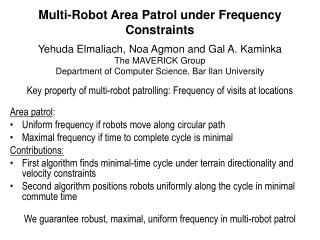 Key property of multi-robot patrolling: Frequency of visits at locations Area patrol :