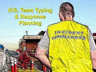 ICS, Team Typing & Response Planning
