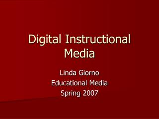 Digital Instructional Media