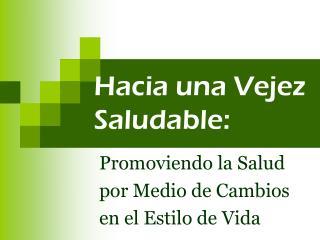 Hacia una Vejez Saludable: