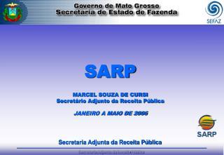 SARP MARCEL SOUZA DE CURSI Secretário Adjunto da Receita Pública JANEIRO A MAIO DE 2006