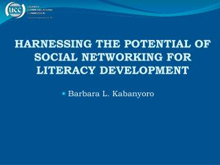 HARNESSING THE POTENTIAL OF SOCIAL NETWORKING FOR LITERACY DEVELOPMENT