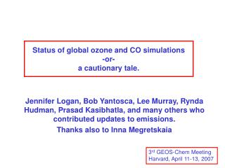 Status of global ozone and CO simulations -or- a cautionary tale.