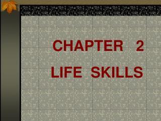 CHAPTER   2      LIFE  SKILLS