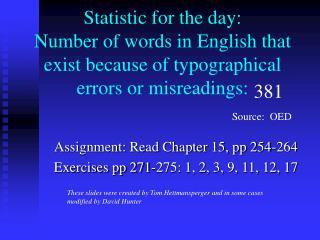 Assignment: Read Chapter 15, pp 254-264 Exercises pp 271-275: 1, 2, 3, 9, 11, 12, 17