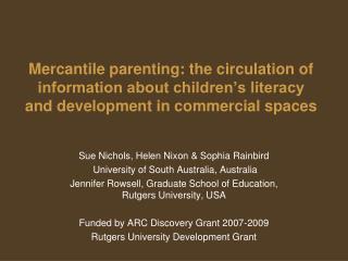 Sue Nichols, Helen Nixon & Sophia Rainbird  University of South Australia, Australia