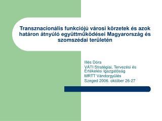 Illés Dóra VÁTI Stratégiai, Tervezési és Értékelési Igazgatóság MRTT Vándorgyűlés