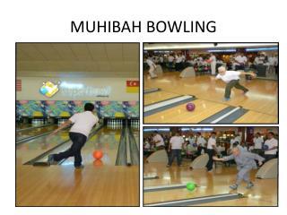 MUHIBAH BOWLING