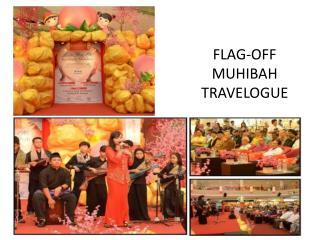 FLAG-OFF MUHIBAH TRAVELOGUE