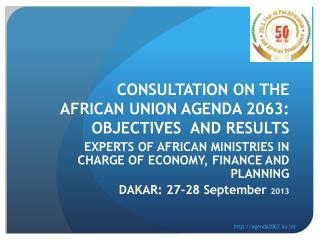 CONSULTATION ON THE AFRICAN UNION AGENDA 2063:  OBJECTIVES  AND RESULTS