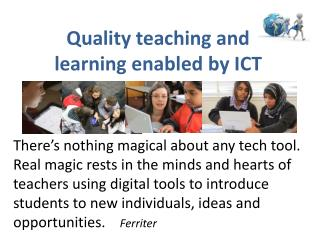 Quality  t eaching and  learning  enabled by ICT
