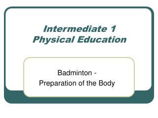 Intermediate 1  Physical Education