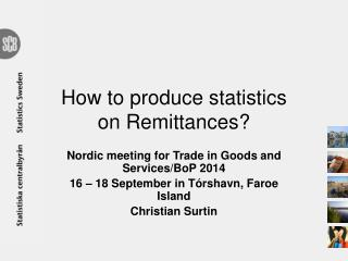 How to produce statistics on  Remittances ?