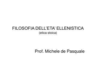 FILOSOFIA DELL'ETA' ELLENISTICA (etica stoica)