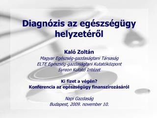 Diagnózis az egészségügy helyzetéről