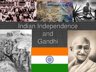 Indian Independence  and  Gandhi