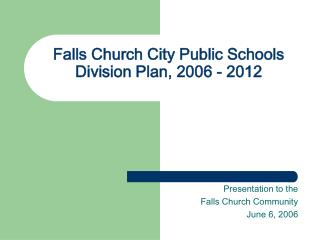 Falls Church City Public Schools Division Plan, 2006 - 2012