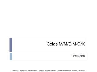 Colas M/M/S M/G/K
