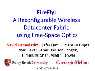 FireFly:  A  Reconfigurable Wireless Datacenter  Fabric using Free-Space  Optics