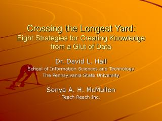 Crossing the Longest Yard:  Eight Strategies for Creating Knowledge from a Glut of Data
