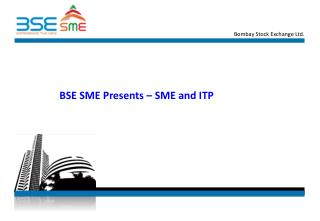 BSE SME Presents � SME and ITP