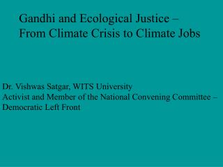 Gandhi and Ecological Justice –  From Climate Crisis to Climate Jobs