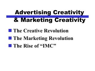 Advertising Creativity  & Marketing Creativity