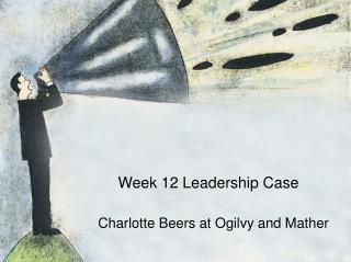 Week 12 Leadership Case