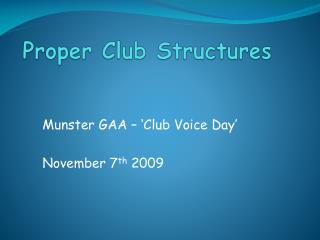 Proper Club Structures