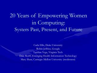 20 Years of Empowering Women in Computing: Systers Past, Present, and Future