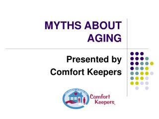 MYTHS ABOUT AGING