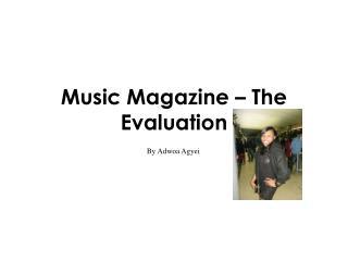 Music Magazine – The Evaluation