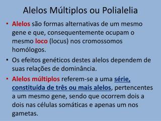 Alelos Múltiplos ou Polialelia
