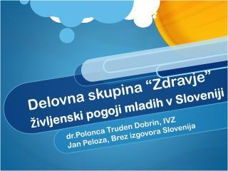 """Delovna skupina """"Zdravje"""" Življenski pogoji mladih v Sloveniji"""