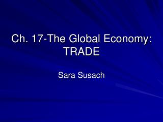 Ch. 17-The Global Economy: TRADE