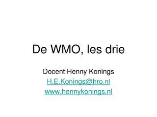 De WMO, les drie