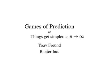 Games of Prediction or Things get simpler as