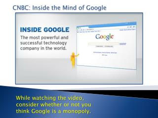 CNBC: Inside the Mind of Google