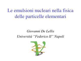 Le emulsioni nucleari nella fisica delle particelle elementari