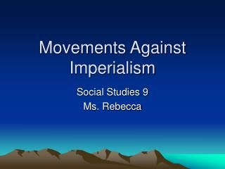 Movements Against Imperialism