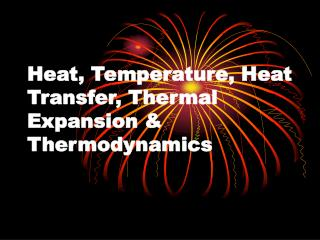 Heat, Temperature, Heat Transfer, Thermal Expansion & Thermodynamics