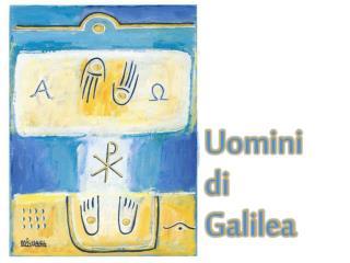 Uomini  di  Galilea