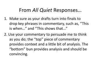 From  All Quiet  Responses…