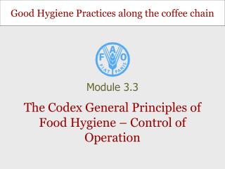 The Codex General Principles of Food Hygiene – Control of Operation