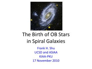 The Birth of OB Stars  in Spiral Galaxies