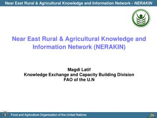 Near East Rural & Agricultural Knowledge and Information Network (NERAKIN) Magdi Latif