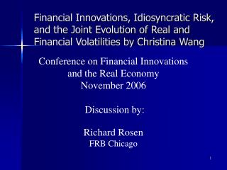 Conference on Financial Innovations and the Real Economy November 2006  Discussion by: